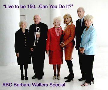 "Babara Walters & the ""Fab Five"" centenarians from the ABC Special: ""Live to be 150...Can You Do It?"""